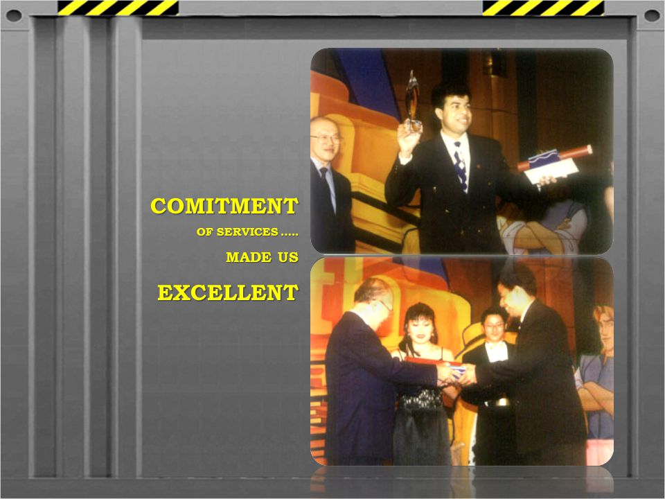 COMITMENT OF SERVICES ….. MADE US EXCELLENT