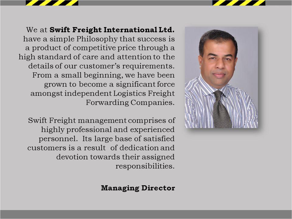 We at Swift Freight International Ltd