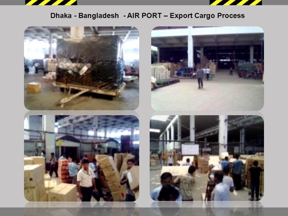 Dhaka - Bangladesh - AIR PORT – Export Cargo Process