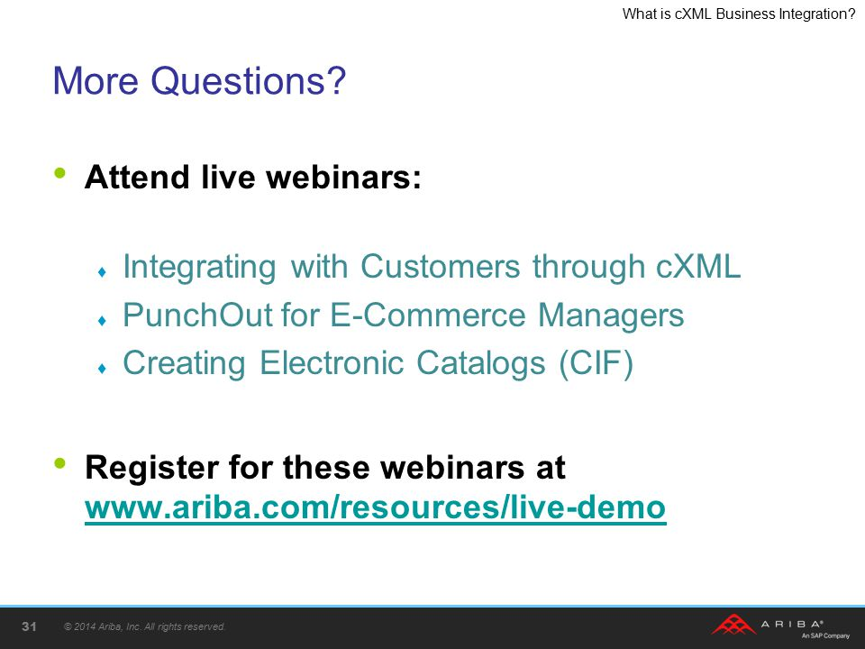 More Questions Attend live webinars: