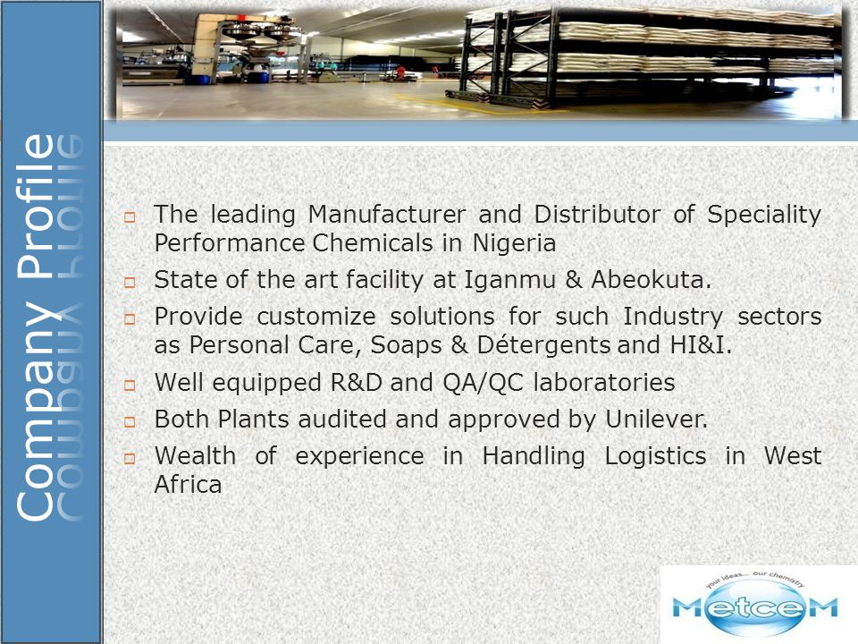 The leading Manufacturer and Distributor of Speciality Performance Chemicals in Nigeria