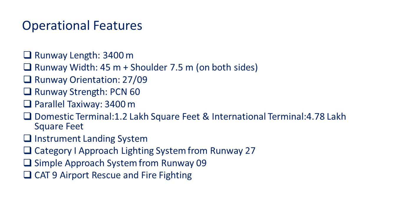 Operational Features Runway Length: 3400 m