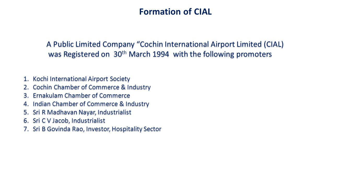 Formation of CIAL A Public Limited Company Cochin International Airport Limited (CIAL)
