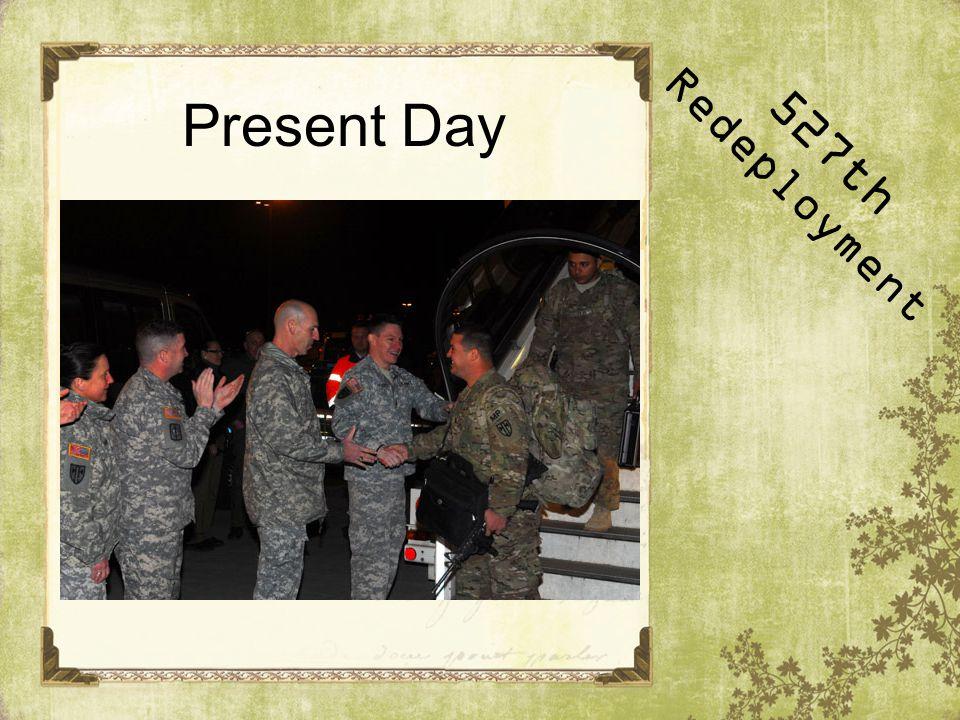 Present Day 527th Redeployment