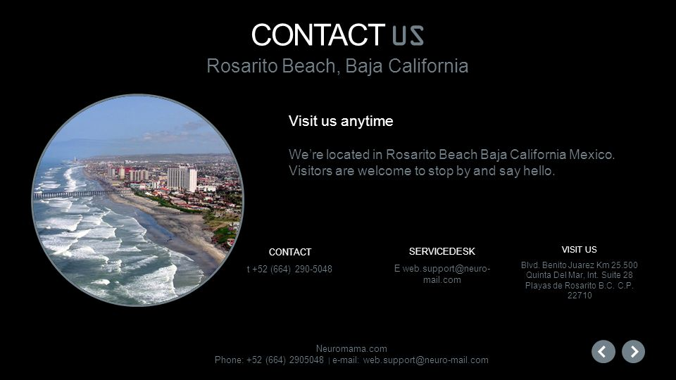 CONTACT US Rosarito Beach, Baja California Visit us anytime