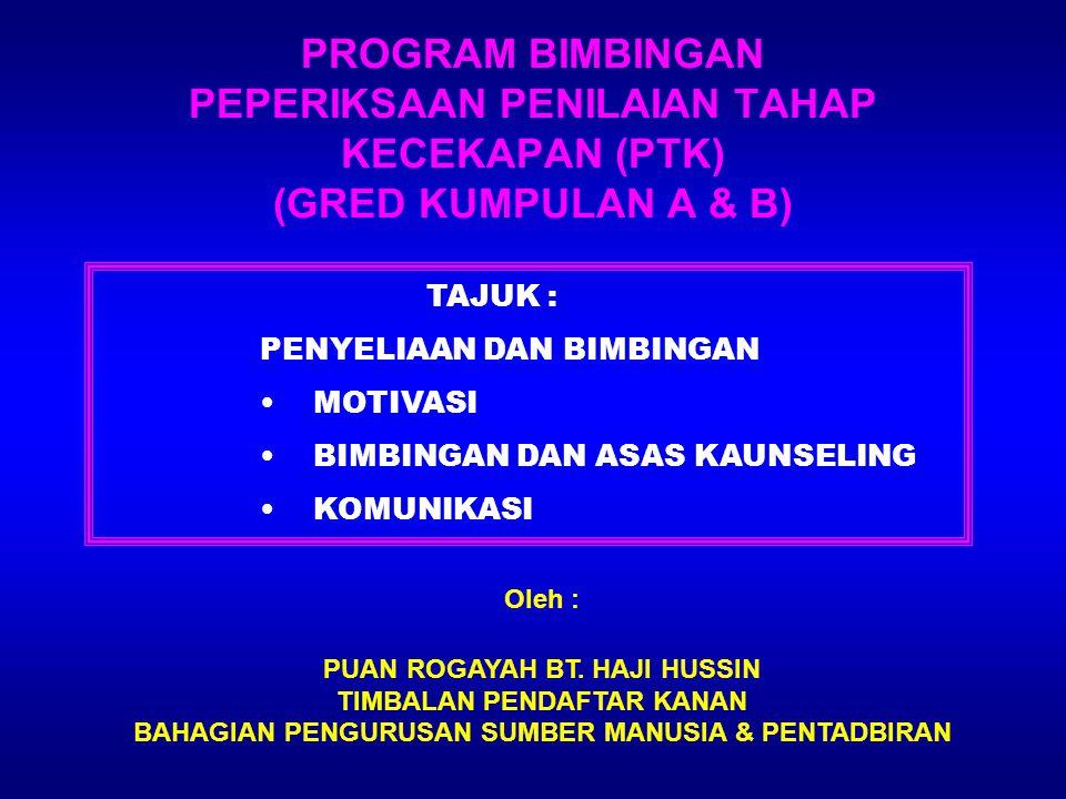 PROGRAM BIMBINGAN PEPERIKSAAN PENILAIAN TAHAP KECEKAPAN (PTK) (GRED KUMPULAN A & B)