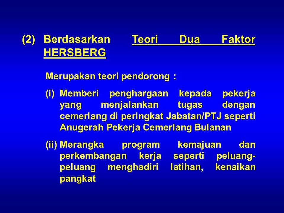 (2) Berdasarkan Teori Dua Faktor HERSBERG