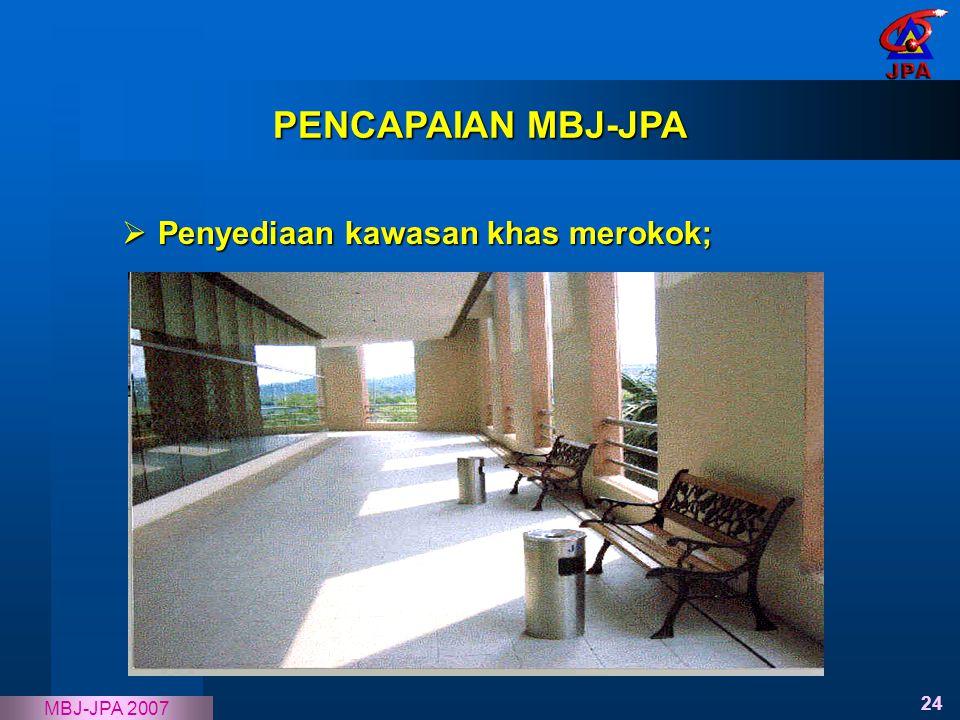 PENCAPAIAN MBJ-JPA Penyediaan kawasan khas merokok;