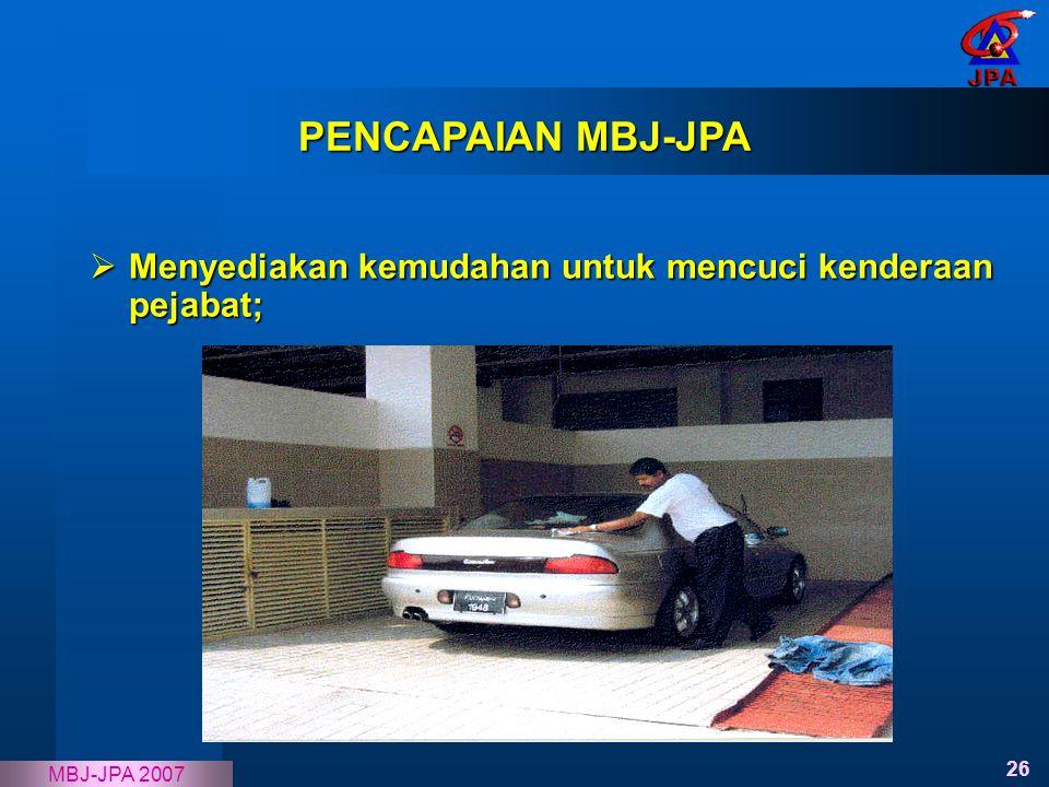 PENCAPAIAN MBJ-JPA Menyediakan kemudahan untuk mencuci kenderaan pejabat;