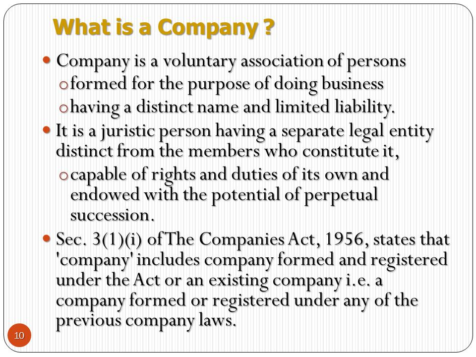 What is a Company Company is a voluntary association of persons. formed for the purpose of doing business.