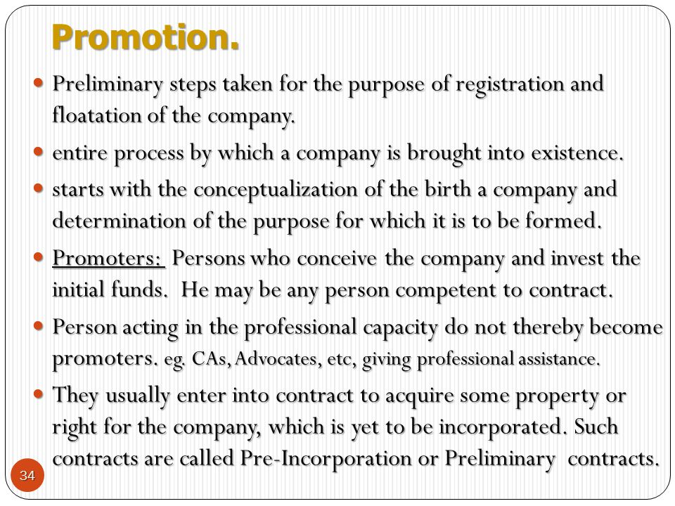 Promotion. Preliminary steps taken for the purpose of registration and floatation of the company.