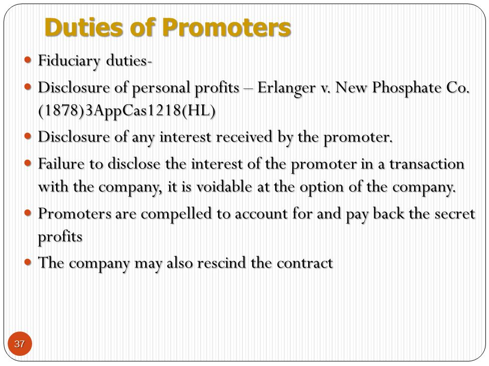 Duties of Promoters Fiduciary duties-