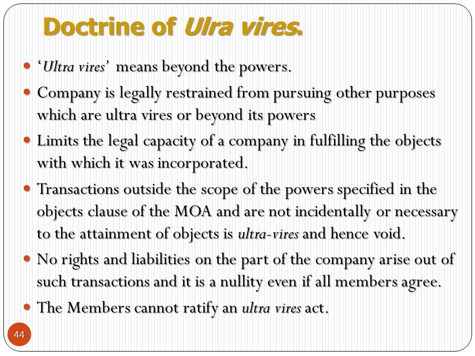 Doctrine of Ulra vires. 'Ultra vires' means beyond the powers.