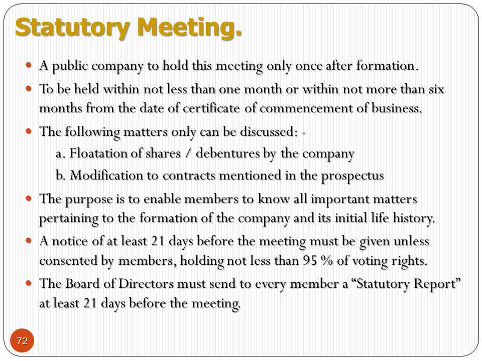 Statutory Meeting. A public company to hold this meeting only once after formation.