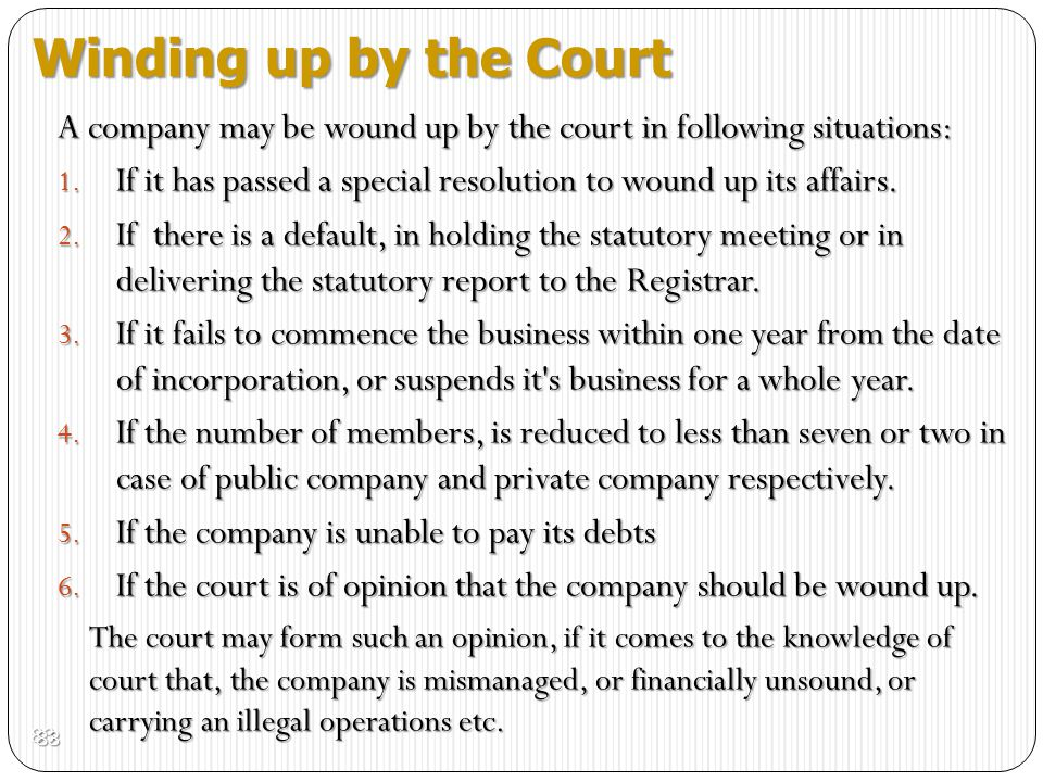 Winding up by the Court A company may be wound up by the court in following situations: