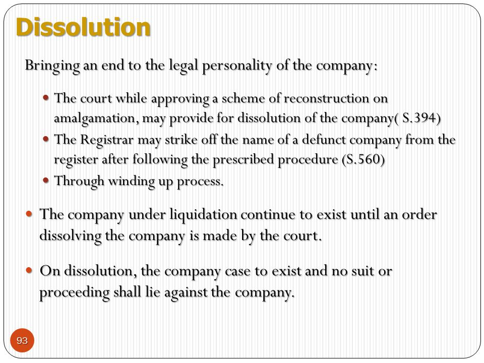 Dissolution Bringing an end to the legal personality of the company: