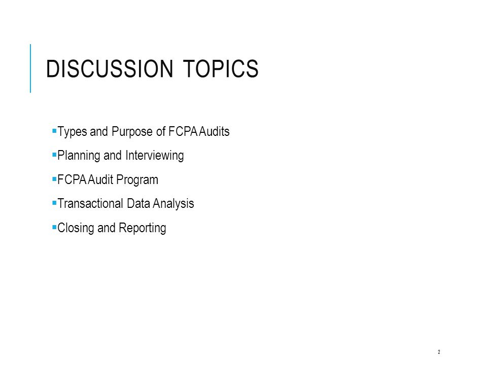 Discussion Topics Types and Purpose of FCPA Audits