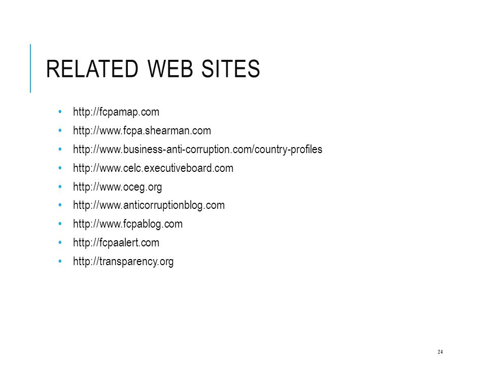 Related Web Sites http://fcpamap.com http://www.fcpa.shearman.com