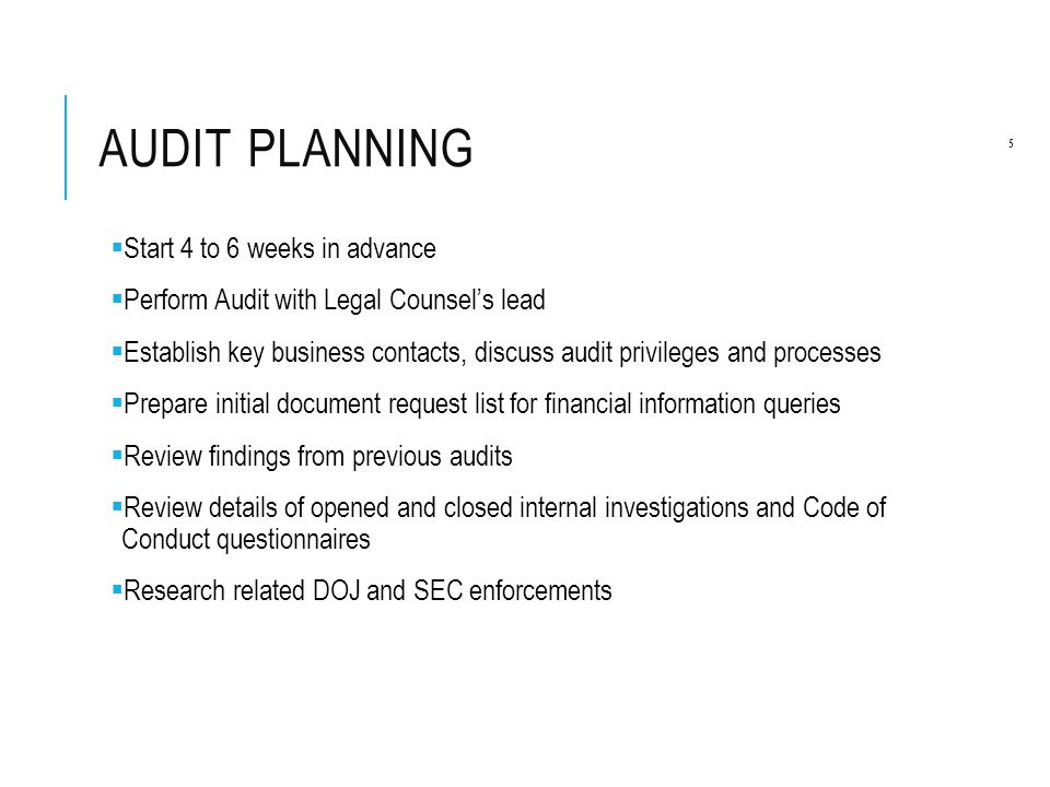 Audit Planning Start 4 to 6 weeks in advance
