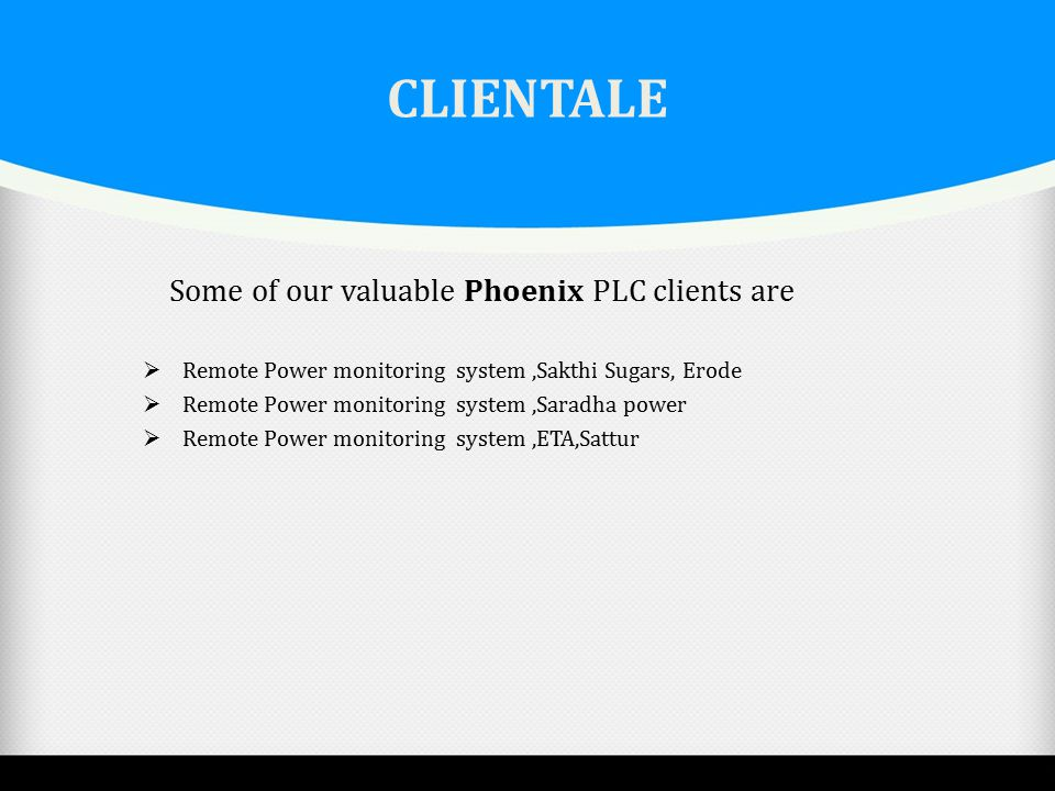 CLIENTALE Some of our valuable Phoenix PLC clients are