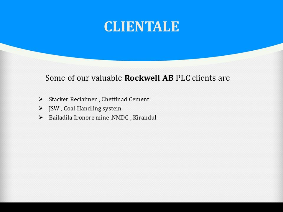 CLIENTALE Some of our valuable Rockwell AB PLC clients are