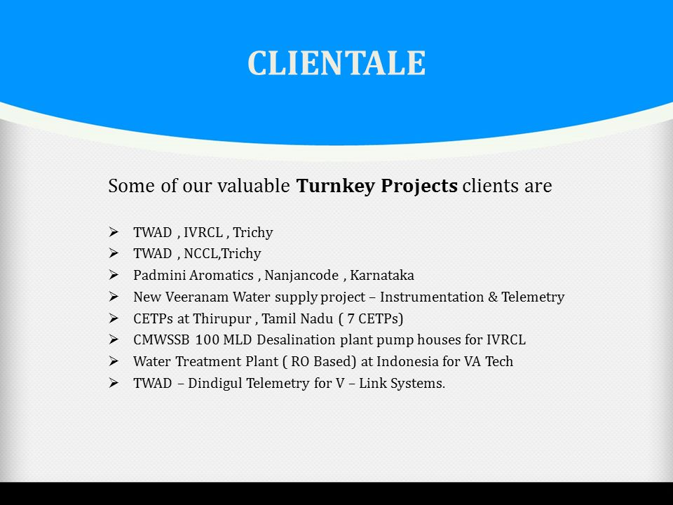 CLIENTALE Some of our valuable Turnkey Projects clients are