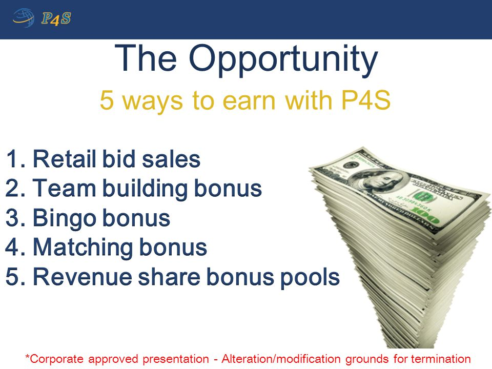 The Opportunity 5 ways to earn with P4S 1. Retail bid sales