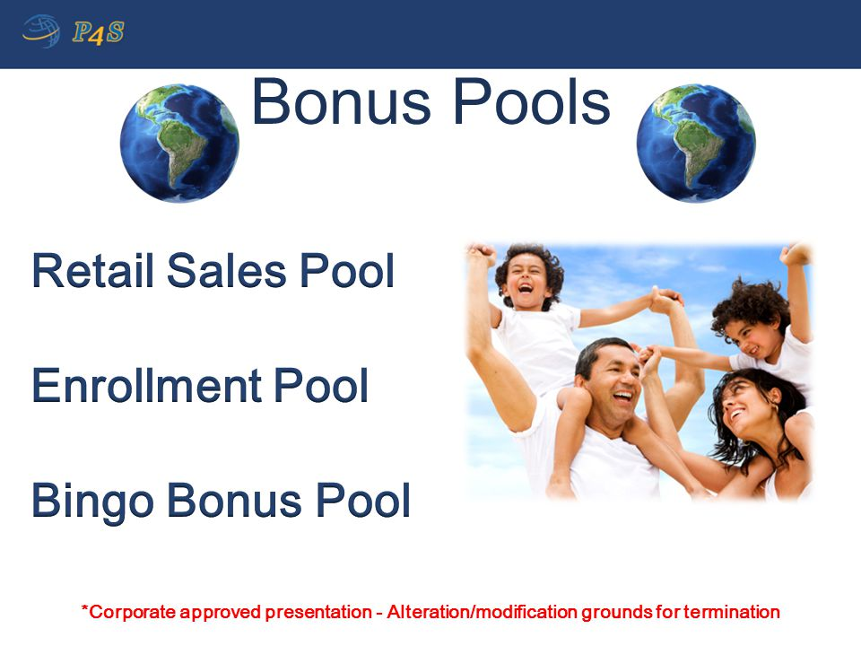 Bonus Pools Retail Sales Pool Enrollment Pool Bingo Bonus Pool