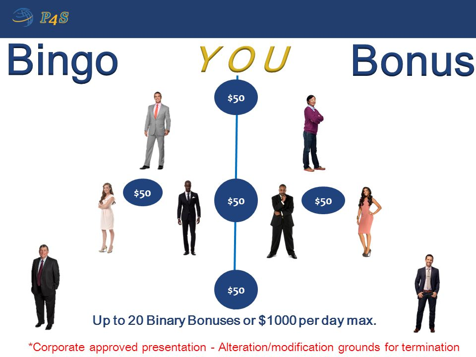 Up to 20 Binary Bonuses or $1000 per day max.