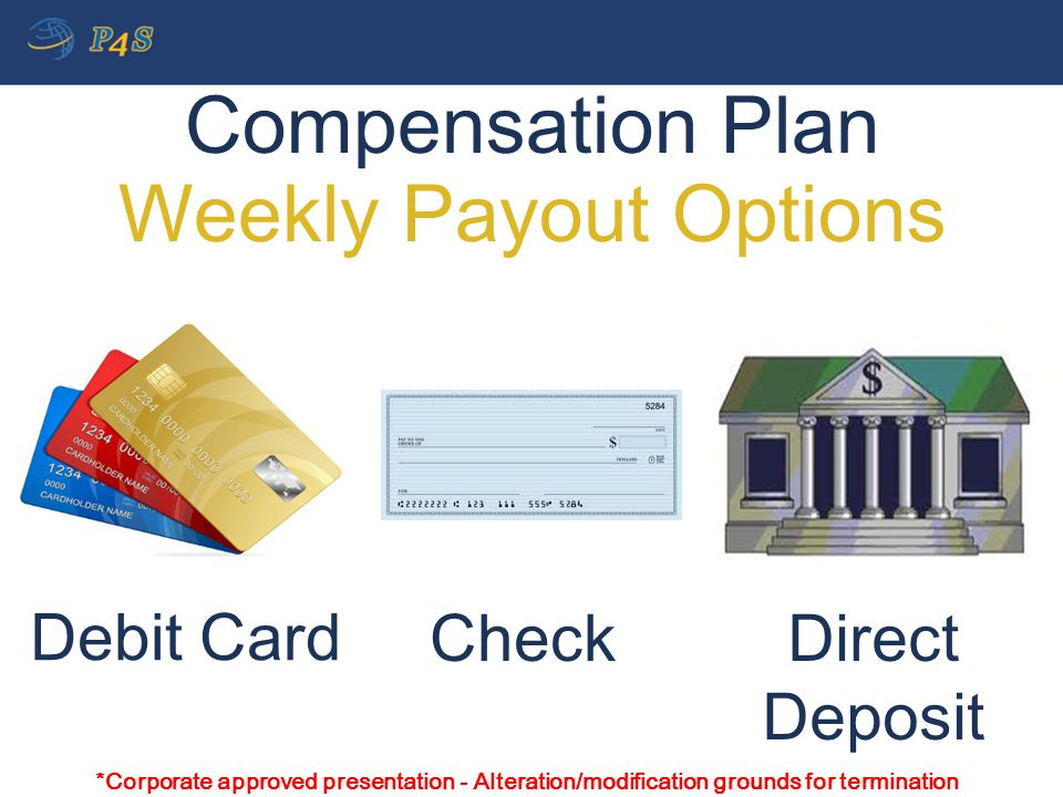 Compensation Plan Weekly Payout Options Debit Card Check Direct