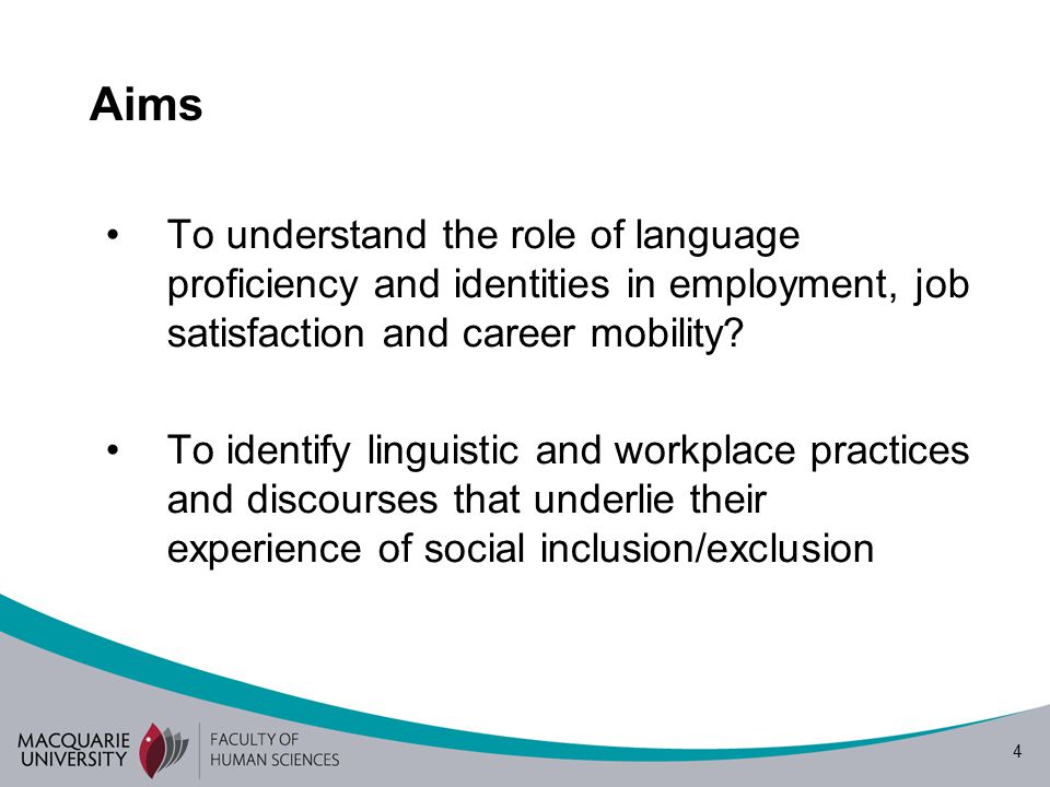 Aims To understand the role of language proficiency and identities in employment, job satisfaction and career mobility