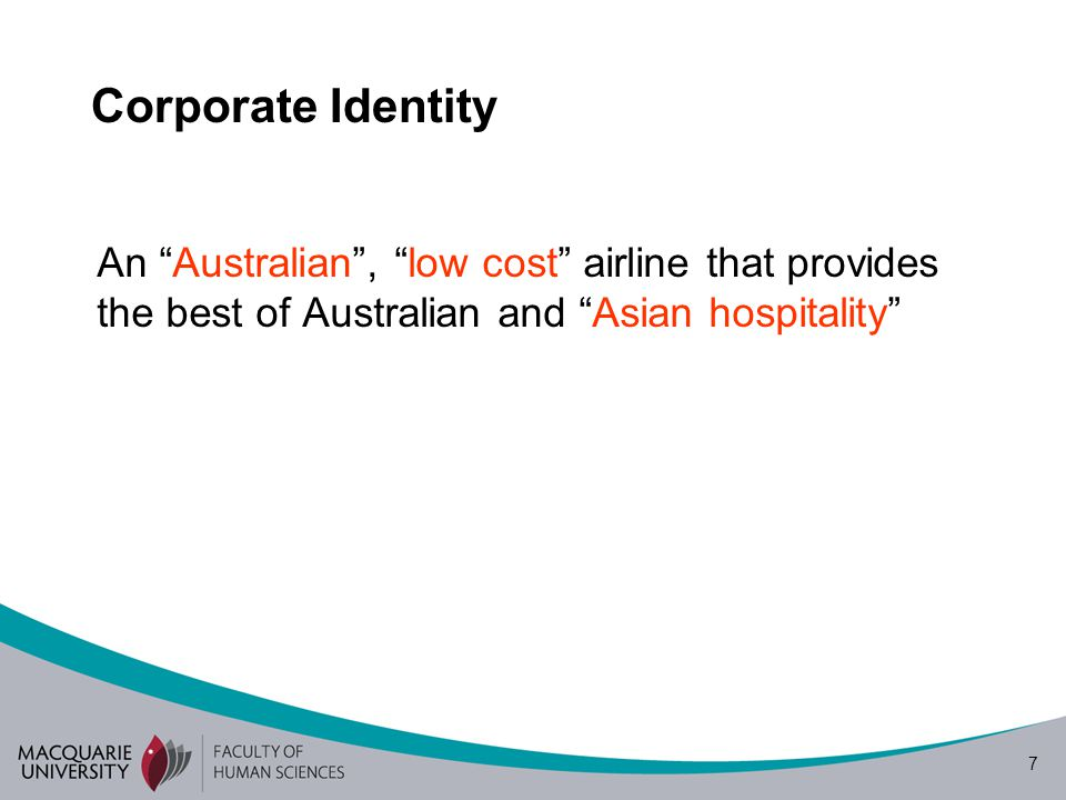 Corporate Identity An Australian , low cost airline that provides the best of Australian and Asian hospitality