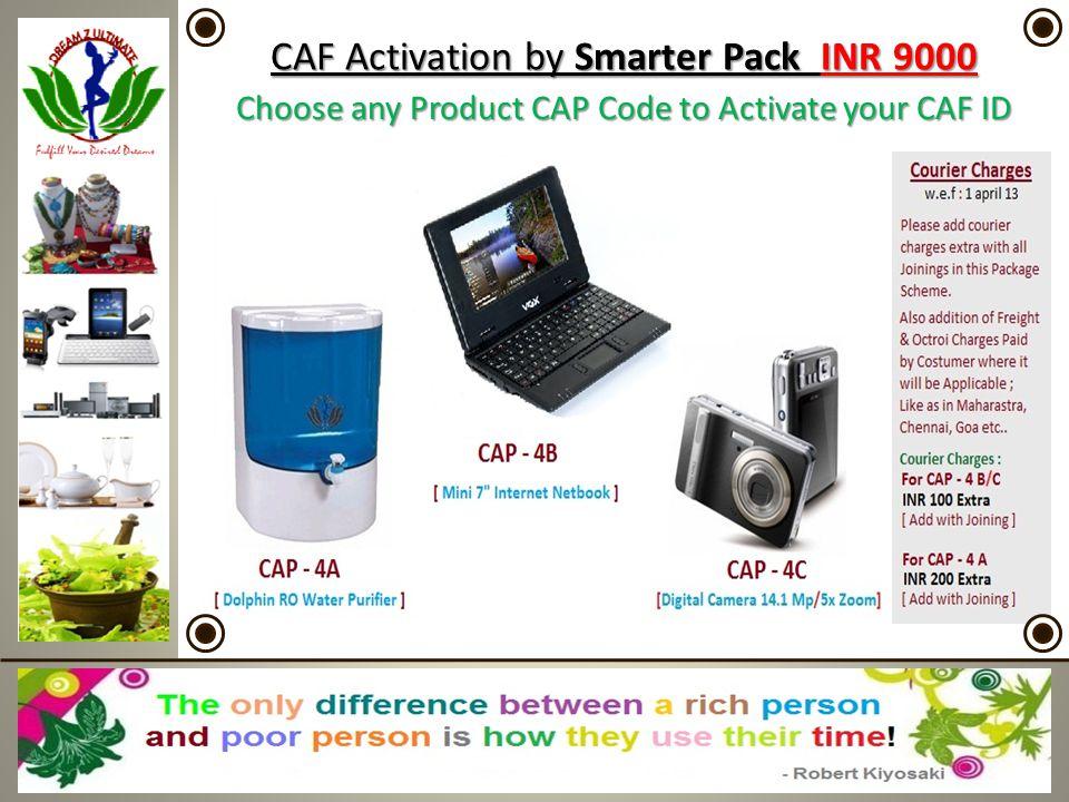 CAF Activation by Smarter Pack INR 9000