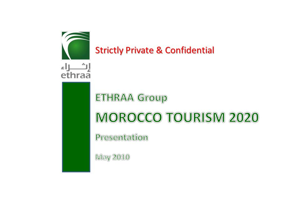 MOROCCO TOURISM 2020 ETHRAA Group Strictly Private & Confidential