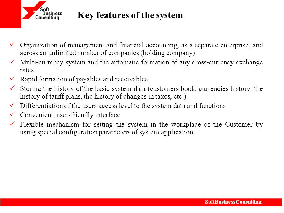 Key features of the system