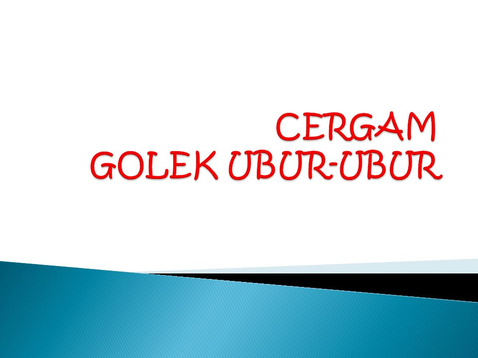 CERGAM GOLEK UBUR-UBUR