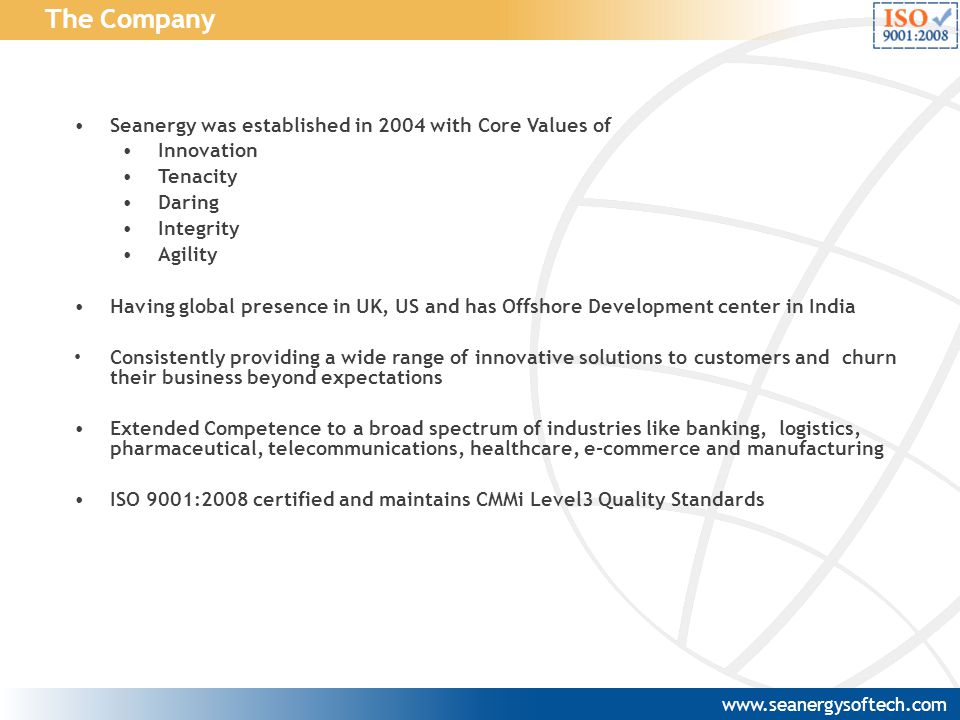 The Company Seanergy was established in 2004 with Core Values of