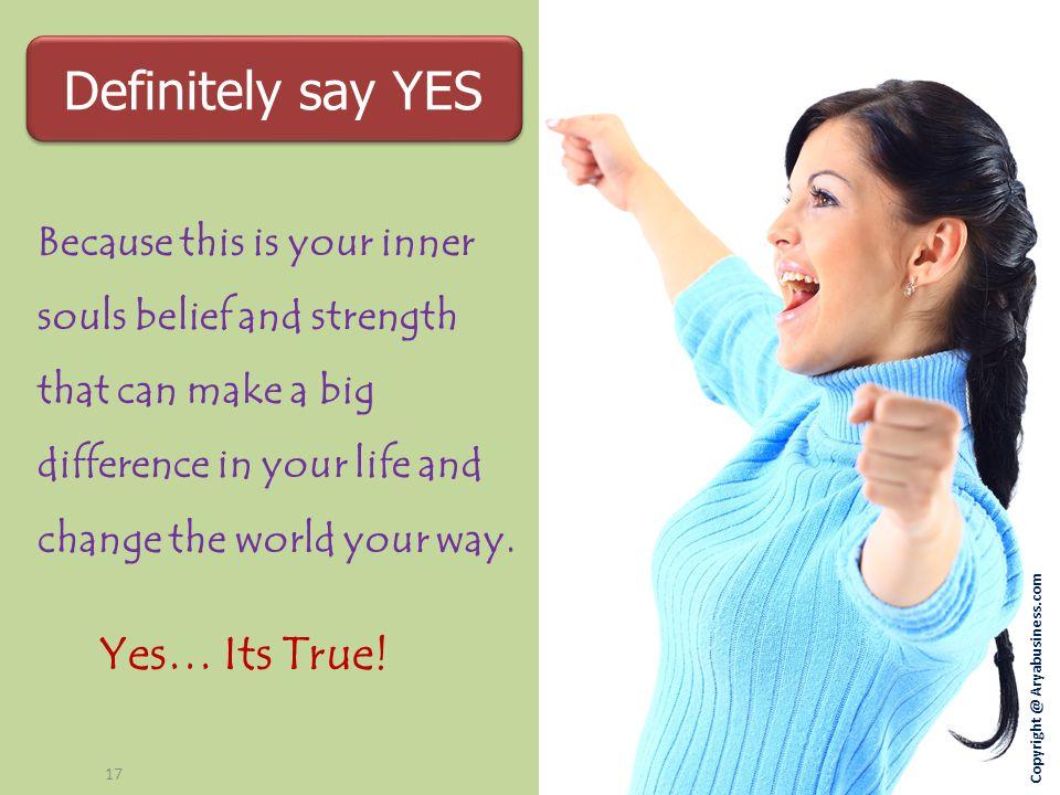 Definitely say YES Yes… Its True!