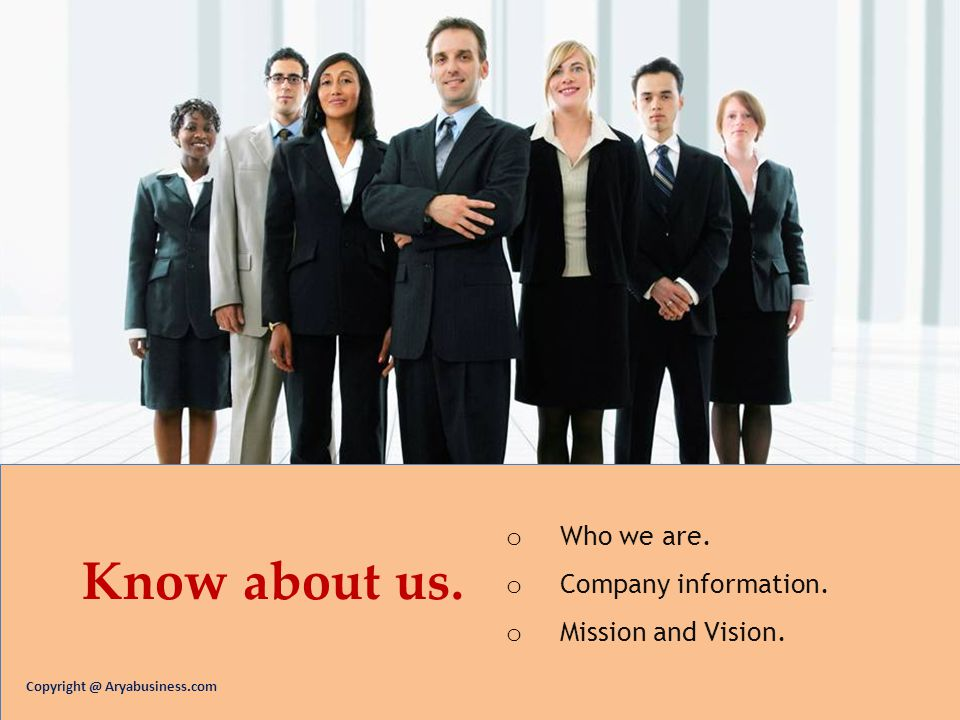 Know about us. Who we are. Company information. Mission and Vision.