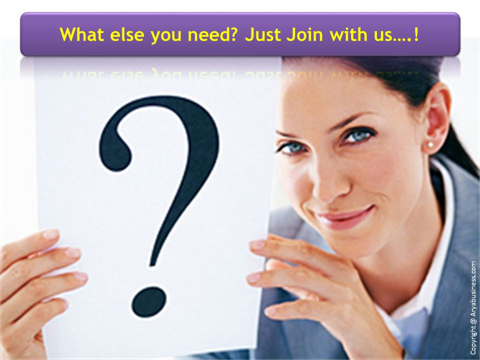 What else you need Just Join with us….!