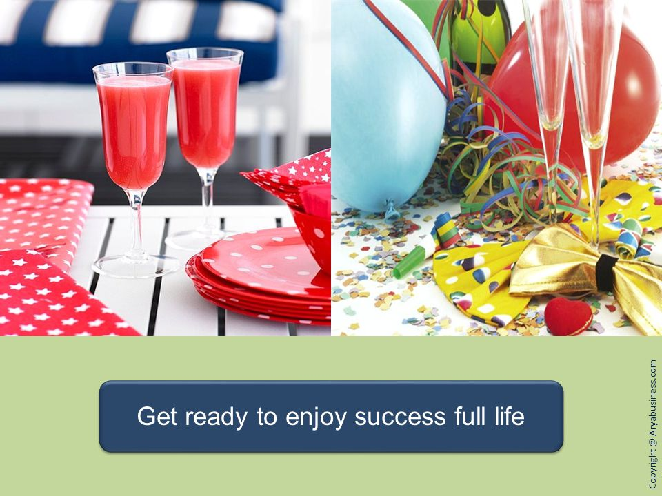 Get ready to enjoy success full life