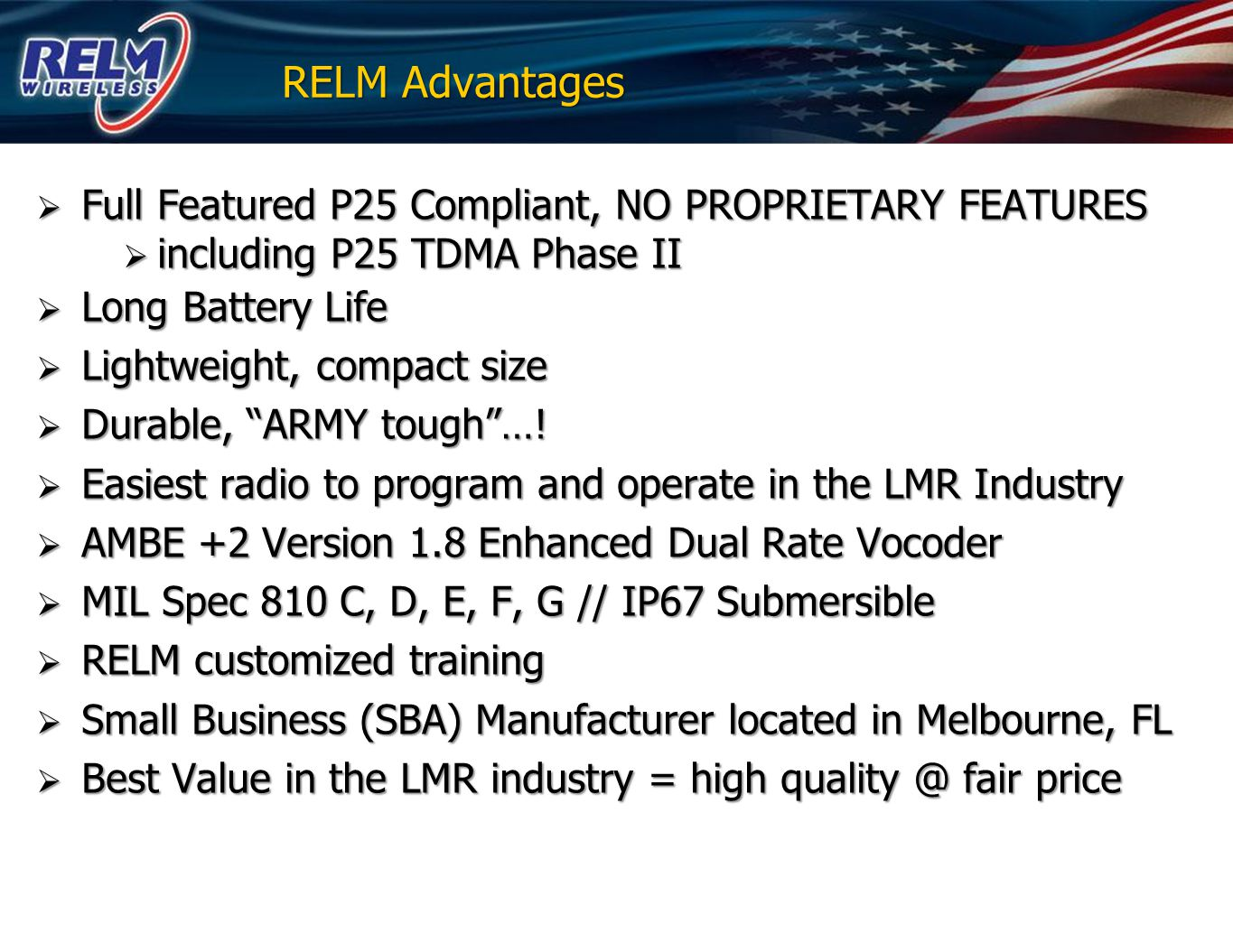 RELM Advantages Full Featured P25 Compliant, NO PROPRIETARY FEATURES