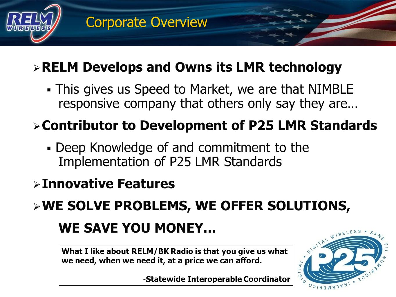 Corporate Overview RELM Develops and Owns its LMR technology