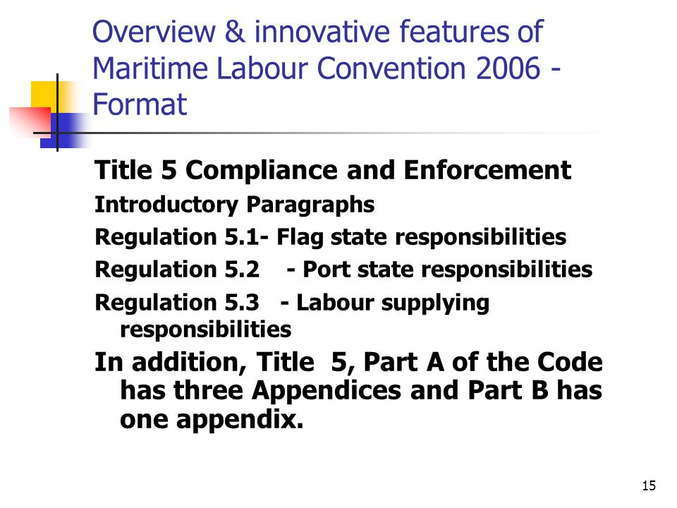 Overview & innovative features of Maritime Labour Convention 2006 - Format