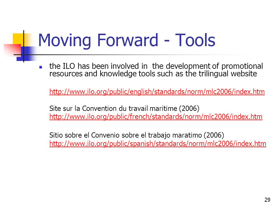 Moving Forward - Tools the ILO has been involved in the development of promotional resources and knowledge tools such as the trilingual website.