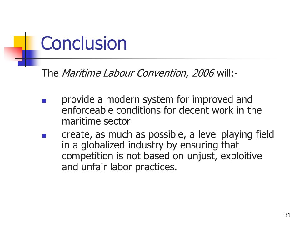 Conclusion The Maritime Labour Convention, 2006 will:-