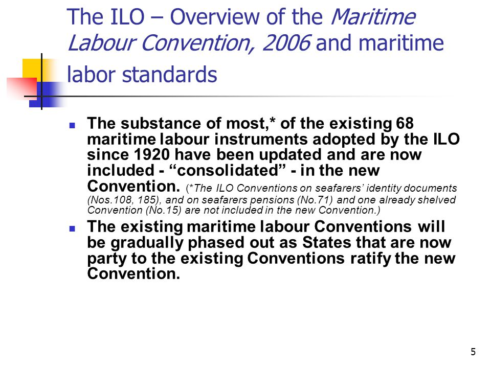 The ILO – Overview of the Maritime Labour Convention, 2006 and maritime labor standards