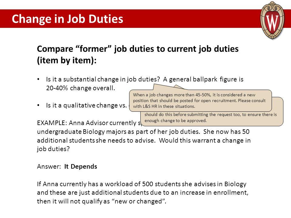Change in Job Duties CHANGE IN JOB DUTIES. Compare former job duties to current job duties (item by item):