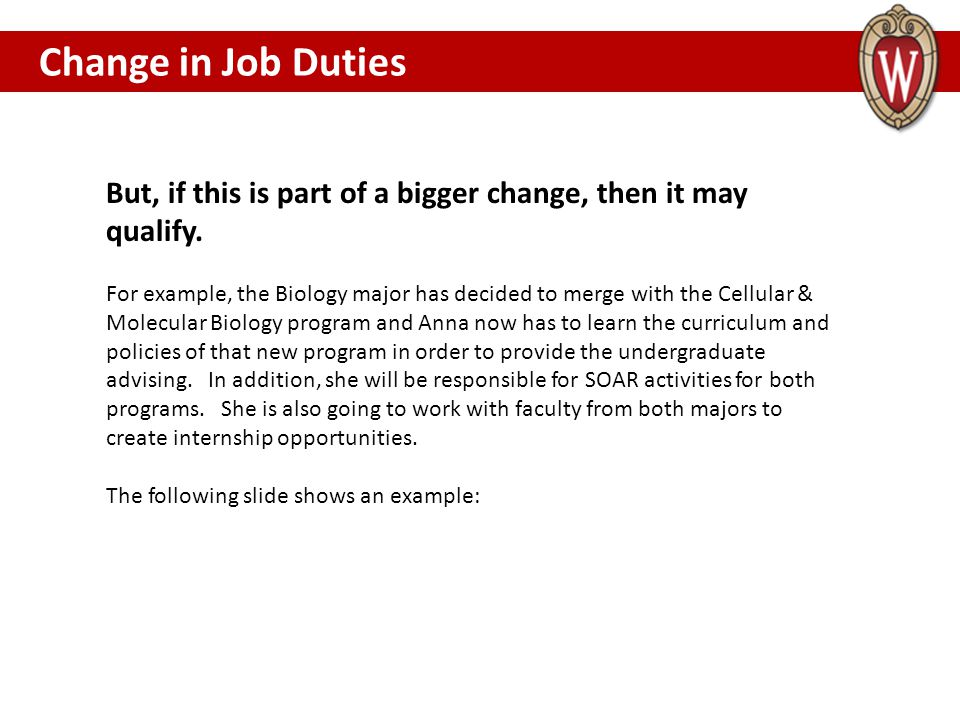 Change in Job Duties CHANGE IN JOB DUTIES. But, if this is part of a bigger change, then it may qualify.