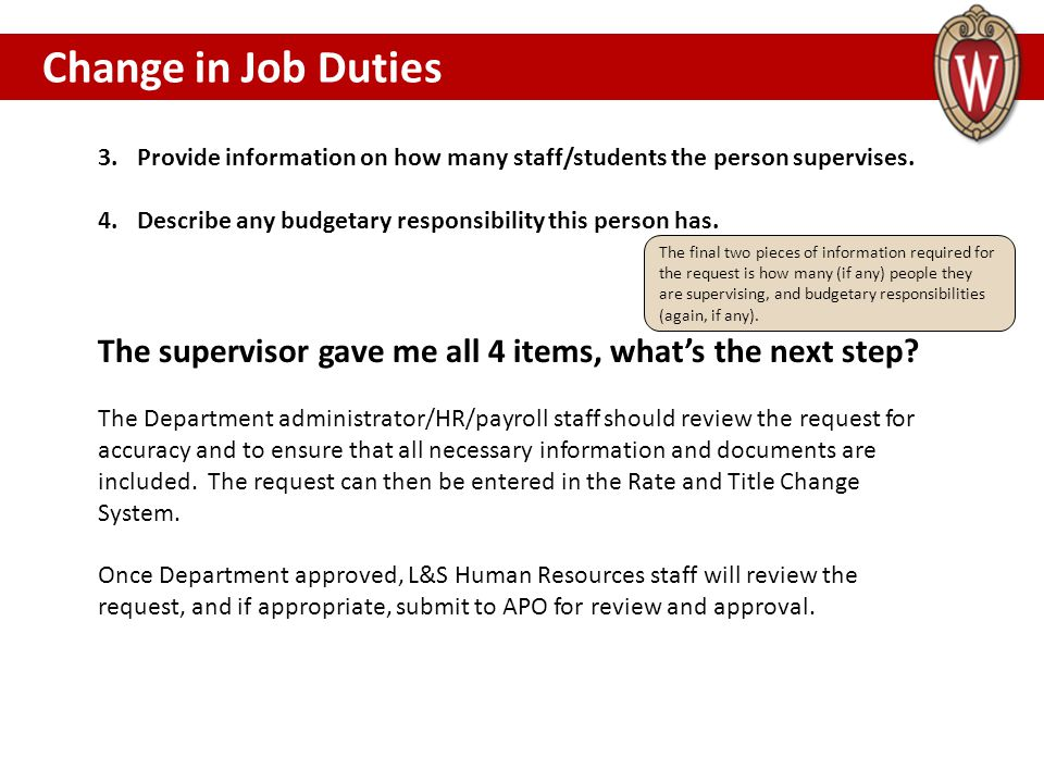 Change in Job Duties CHANGE IN JOB DUTIES. Provide information on how many staff/students the person supervises.